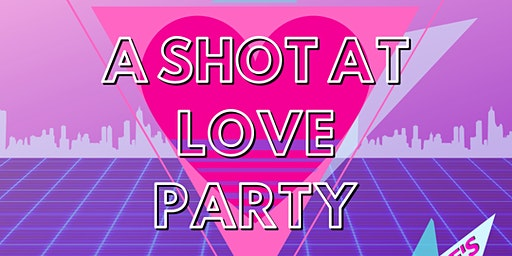 Take a Shot at Love Party    -Presented by The Range at Austin