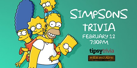 Simpsons Trivia - Feb 12, 7:30pm - Beercade tickets