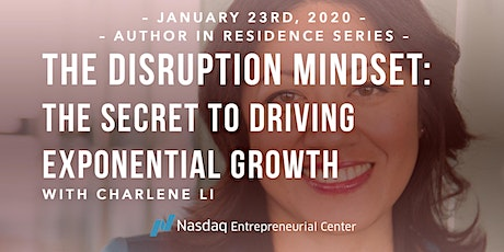 The Disruption Mindset: The Secret to Driving Exponential Growth tickets