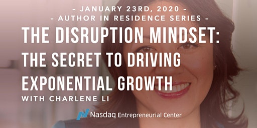 The Disruption Mindset: The Secret to Driving Exponential Growth