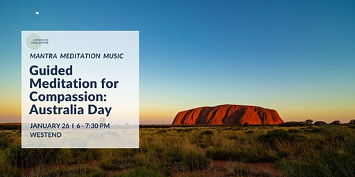 Guided Meditation for Compassion, Australia Day, 26th Jan