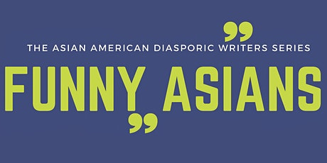 Funny Asians: The Asian American Diasporic Writers Series tickets