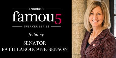 Enbridge Famous 5 Speaker Series with Senator Patti LaBoucane-Benson  tickets