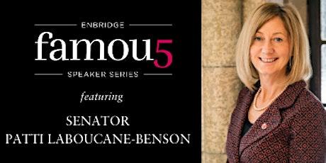 Enbridge Famous 5 Speaker Series with Senator Patti LaBoucane-Benson  tickets