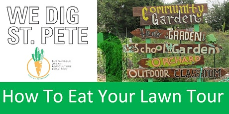We Dig St. Pete - How To Eat Your Lawn Tour tickets