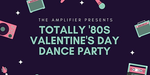 Totally '80s Valentine's Day Dance Party at Amplifier, No Cover Charge!