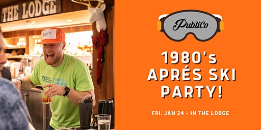 Aprés Ski Party at The Lodge at Publico!