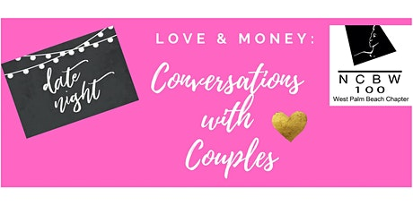 "NCBW, WPB Chapter presents ""Love and Money: Conversations with Couples"" tickets"