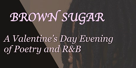 Brown Sugar: A Valentine's Day Evening of Poetry and R&B tickets