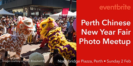 Perth Chinese New Year Fair Photo Meetup tickets