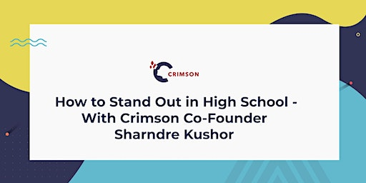 How to Stand Out in HS w/ Crimson Co-Founder Sharndre Kushor - Jersey City