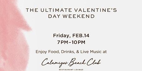 Valentines Day at Calamigos Beach Club Restaurant & Lounge tickets