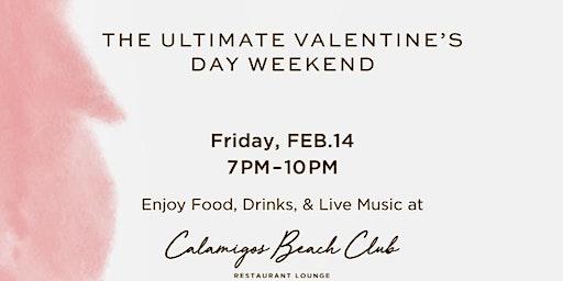 Valentines Day at Calamigos Beach Club Restaurant & Lounge