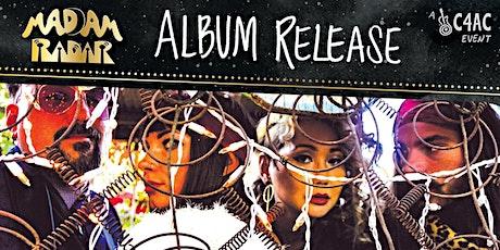 Madam Radar Album Release Party Benefitting  C4AC tickets