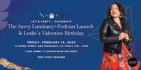The Savvy Luminary™ Podcast Launch & Leslie's Valentine Birthday Party tickets