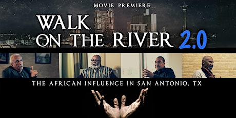 Walk on the River 2.0 Black History Movie Premiere tickets