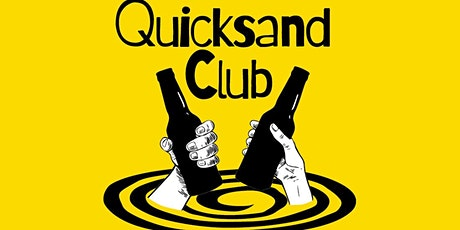 Quicksand Club tickets