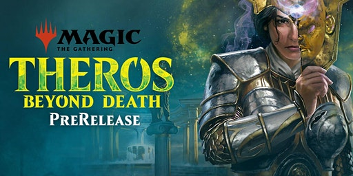 Theros Beyond Death Prerelease (Sat 7pm)