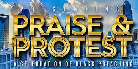 Praise & Protest: A Celebration of Black Preaching