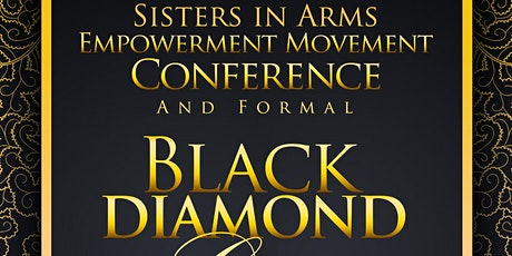 Sisters In Arms Empowerment Conference & Formal Black Diamond Gala tickets