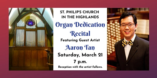 St. Philip's Organ Dedication Evening Recital 7 p.m.