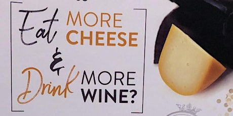 Eat More Cheese & Drink More Wine - seating 1 tickets