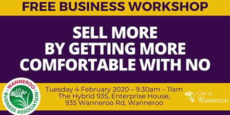 Free Business Workshop - Sell More By Getting More Comfortable With 'No' tickets