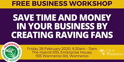 Workshop - Save Time And Money In Your Business By Creating Raving Fans