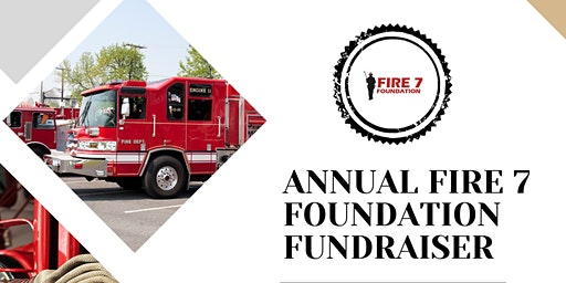 Annual Fire 7 Foundation Fundraiser