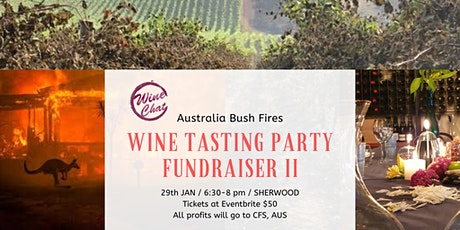 Wine Tasting Party Fundraiser - Australia Bush Fires ll tickets