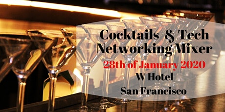Cocktails and Tech Networking Mixer | San Francisco W Hotel | January 28, 2020 tickets