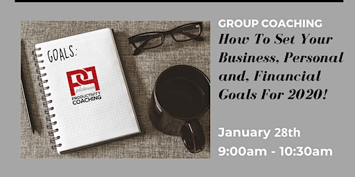 PPC Group Coaching: How To Set Your Business, Personal & Financial Goals For 2020!