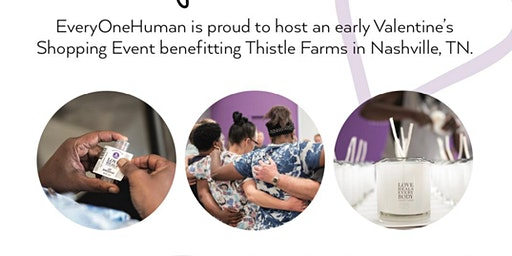 Early Valentine's event :Thistle farms benefit by Everyonehuman.org