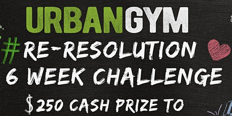 UrbanGym Re-Resoution - 6 week challenge tickets