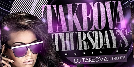 TAKEOVA THURSDAYS tickets