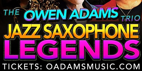JAZZ SAXOPHONE LEGENDS ft. Eugene Chapman! - Jan 25, 2020 tickets