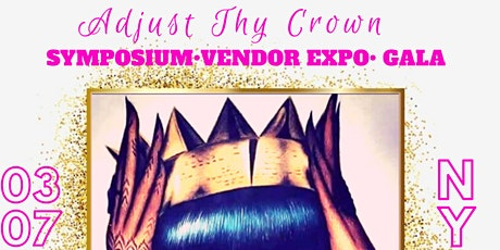 Adjust Thy Crown Symposium, Vendor Expo & Gala tickets
