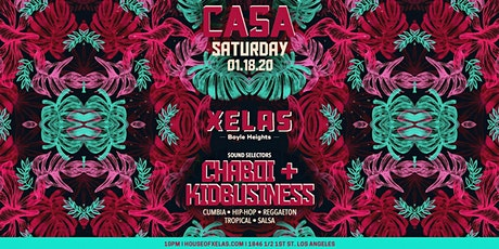 XELAS presents CASA 'Late Night Laggers Takeover' w/ Chaboi + KidBusiness tickets