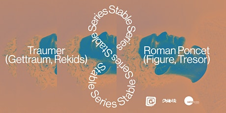STABLE & REVOLVER SUNDAYS PRESENT TRAUMER + ROMAN PONCET tickets