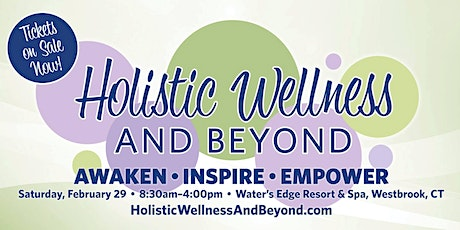 Holistic Wellness and Beyond tickets