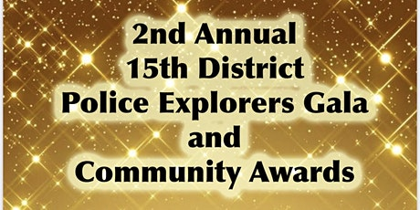 2nd Annual 015th District Police Explorers Gala and Community Awards tickets