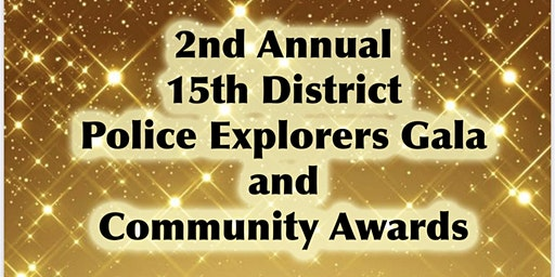 2nd Annual 015th District Police Explorers Gala and Community Awards