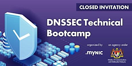 DNSSEC TECHNICAL BOOTCAMP ANJURAN BERSAMA MYNIC, MKN & KKMM tickets
