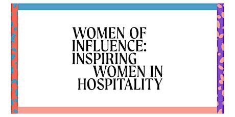 Women of Influence: Inspiring Women in Hospitality tickets