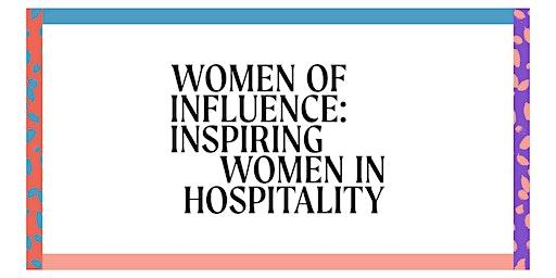 Women of Influence: Inspiring Women in Hospitality