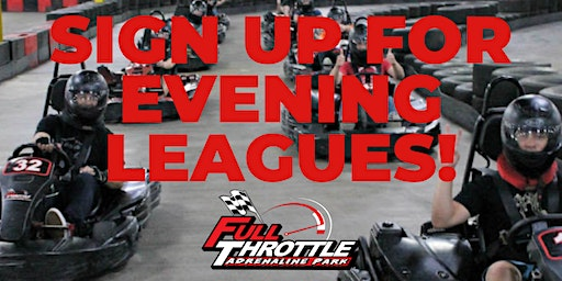Evening Leagues At Full Throttle Adrenaline Park TriCounty