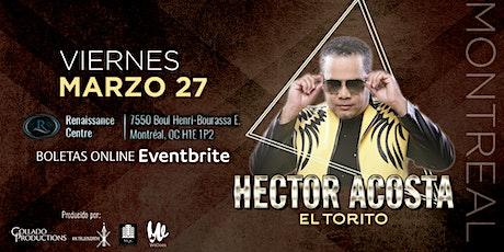 Héctor Acosta el Torito en Montreal entradas