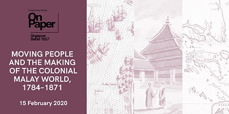 Moving People and the Making of the Colonial Malay World, 1784–1871 tickets