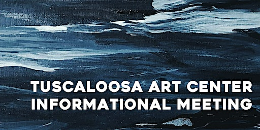 Tuscaloosa Art Center Informational Meeting