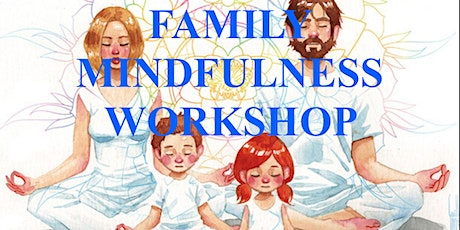 Family Mindfulness Workshop - Bringing in calm, focus and positive energy! tickets